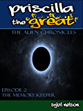Priscilla the Great: The Alien Chronicles: The Memory Keeper