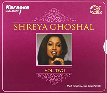 Shreya Ghoshal - Karaoke Sing Along - Shreya Ghoshal Vol 2