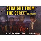 Straight From The Street Volume 1: Brian Glaze Gibbs