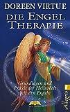 Die Engel-Therapie: Grundlagen und Praxis der Heilarbeit mit den Engeln
