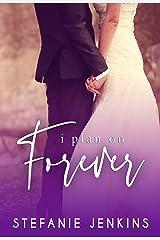 I Plan on Forever (I Never) Kindle Edition