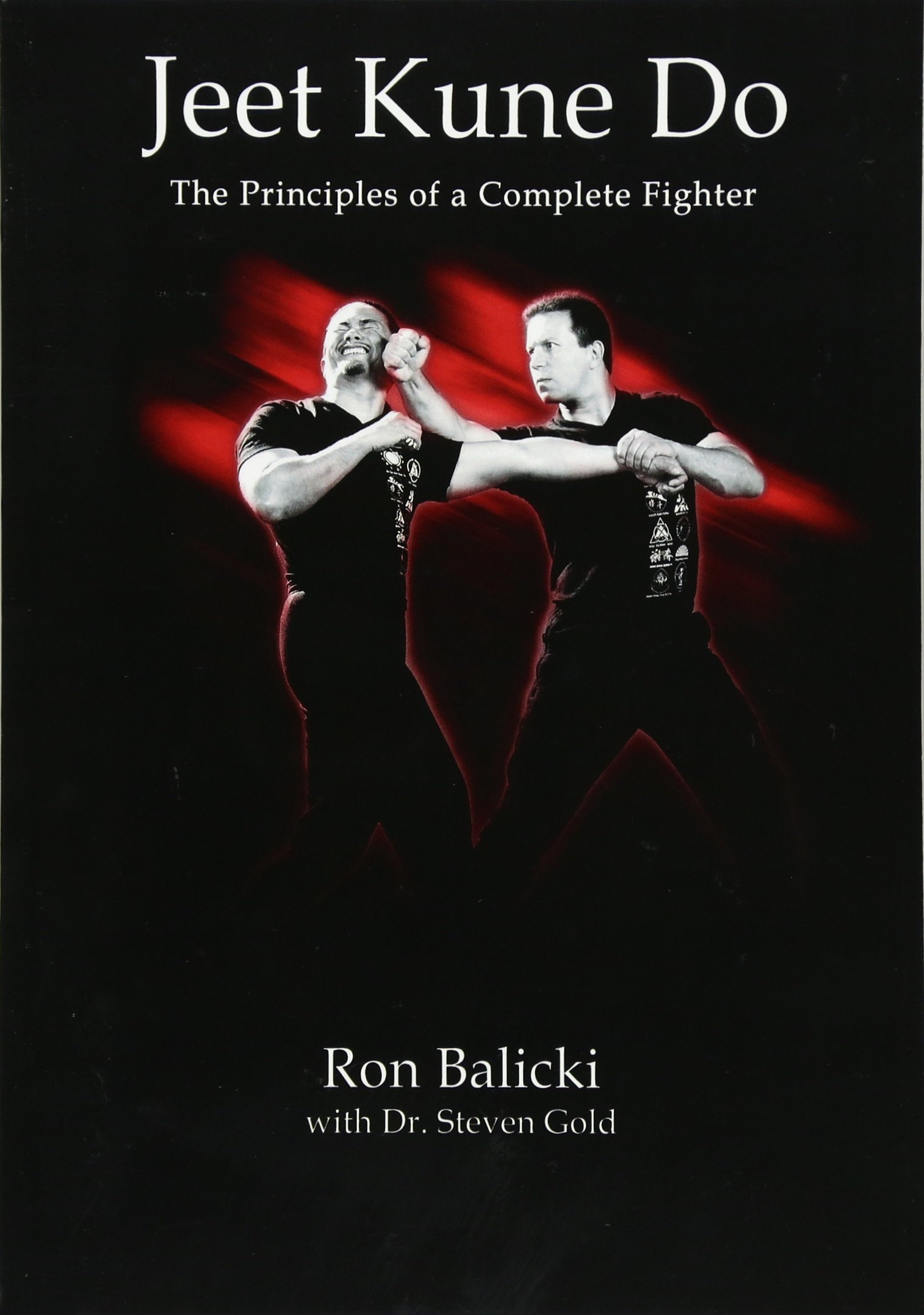 Jeet Kune Do: The Principles of a Complete Fighter: Volume 1 ...