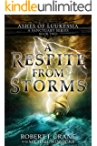 A Respite From Storms (A Sanctuary Series) (Ashes of Luukessia Book 2)
