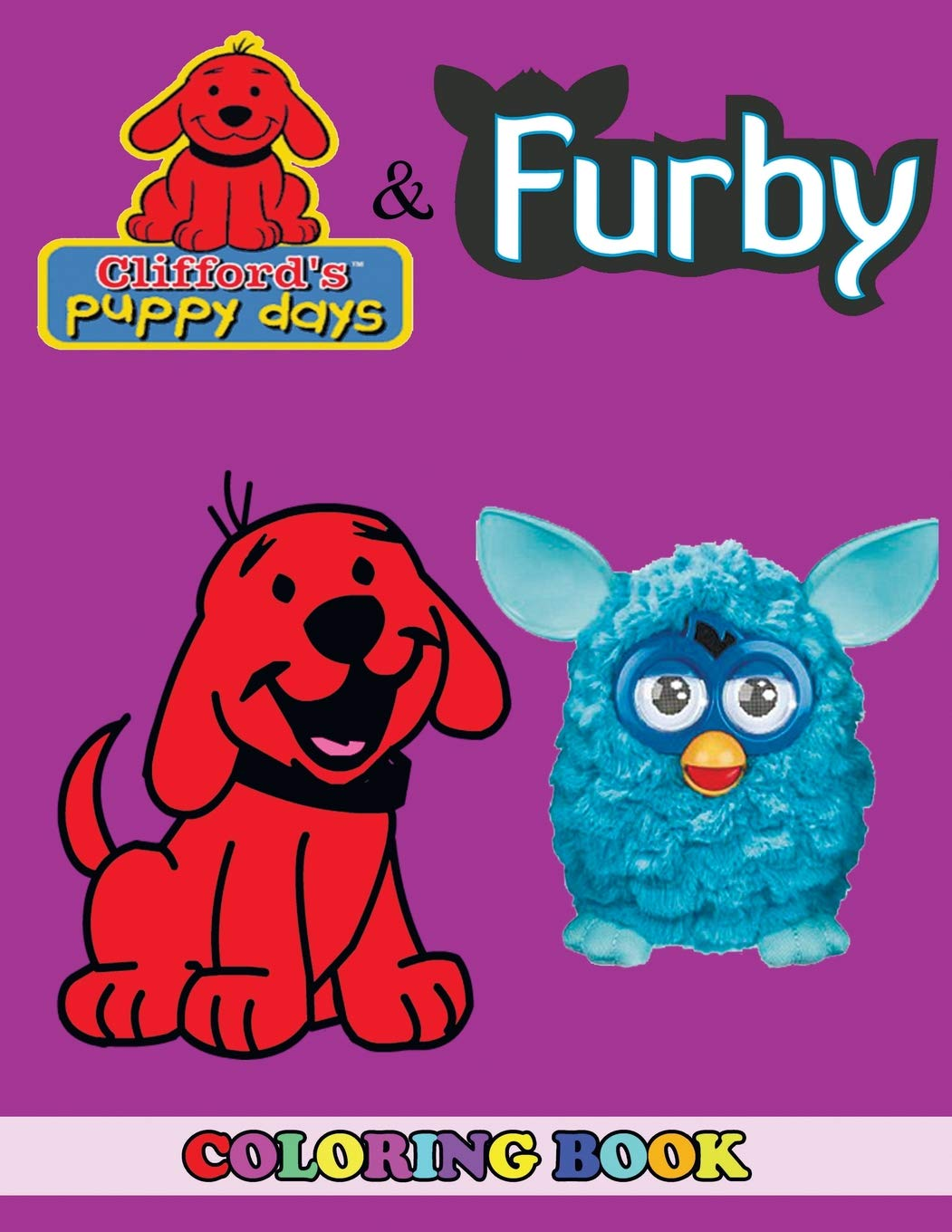 Amazon.com: Clifford\'s Puppy Days and Furby Coloring Book: 2 ...