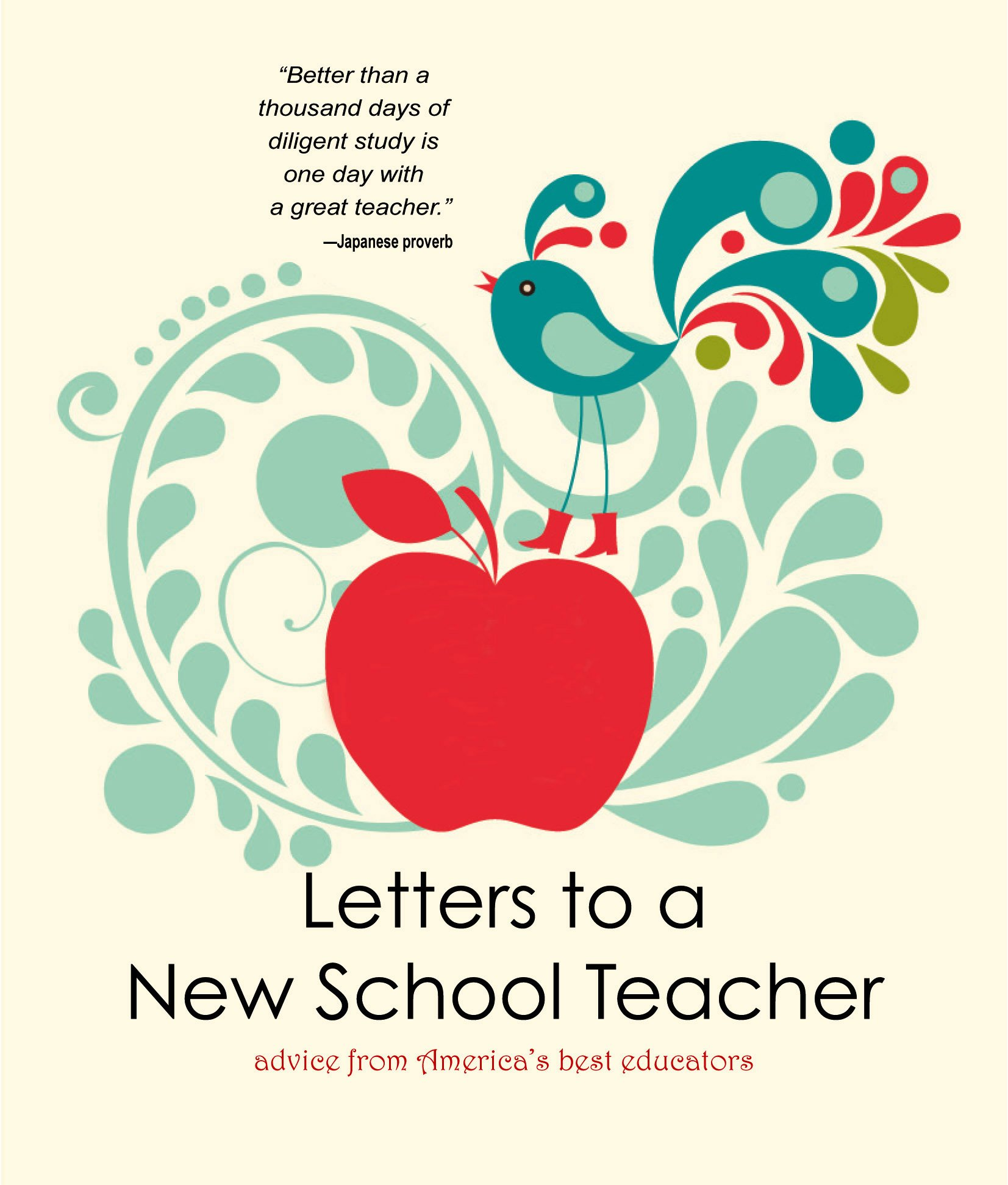 Letters to a new school teacher advice from americas best letters to a new school teacher advice from americas best educators 2011 2012 teachers of the year 9781937054106 amazon books kristyandbryce Images