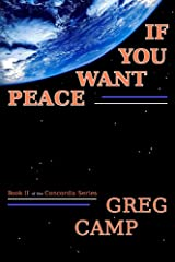 If You Want Peace (Concordia Series Book 2) Kindle Edition