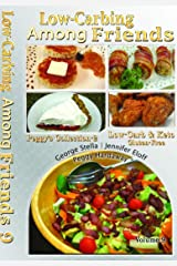 Low Carb-ing Among Friends Vol-9 Cookbook Low-carb, Atkins-friendly, Keto, Wheat-free, Sugar-free, Gluten-free Recipes, Diet, Cookbooks VOL-9 by the world's leading BEST SELLER Low-Carb Authors Spiral-bound