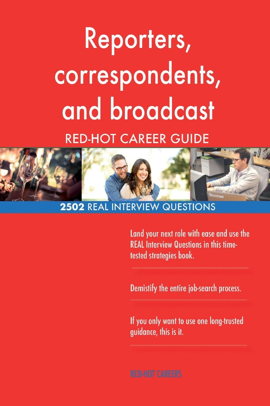 Read Online Reporters, correspondents, and broadcast news analyst RED-HOT Career; 2502 REAL PDF