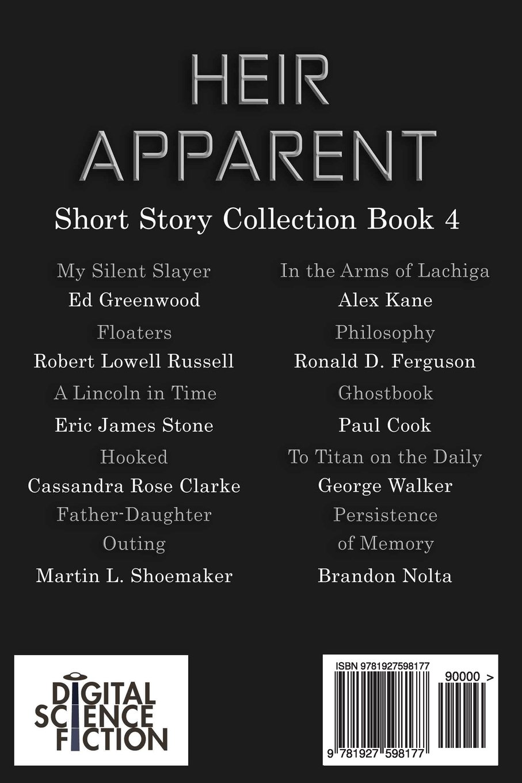 Heir Apparent: Digital Science Fiction Anthology (Digital Science Fiction  Short Stories Series One) (Volume 4): Alex Kane, Brandon Nolta, Cassandra  Rose ...