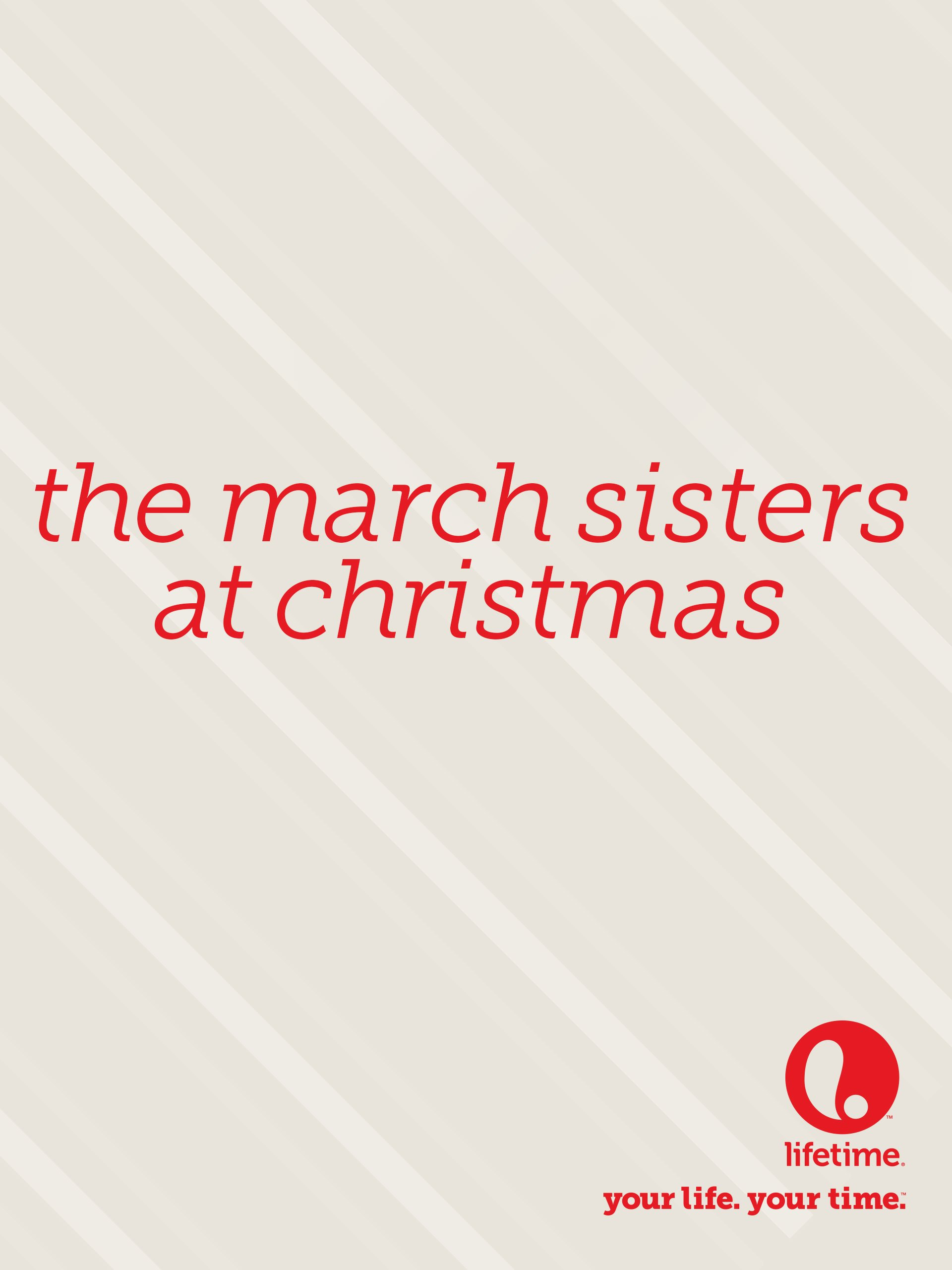 Amazon.com: The March Sisters at Christmas: Lifetime, Inc ...