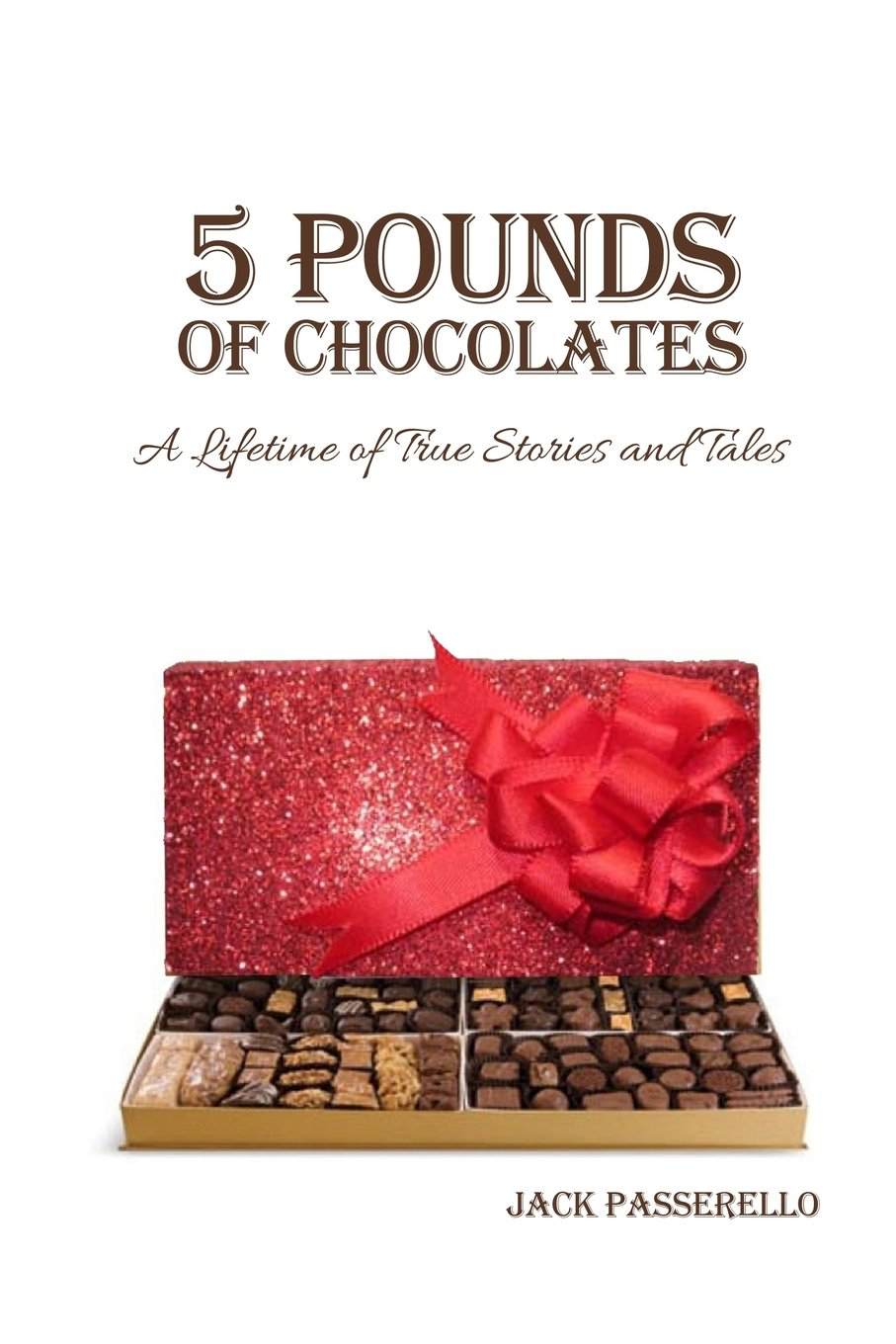 5 Pounds of Chocolates: A Lifetime of True Stories and Tales ebook