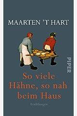 So viele Hähne, so nah beim Haus: Erzählungen (German Edition) Kindle Edition