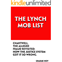 The Lynch Mob List Chartwell, The Alleged Fraud Revisited: How The Justice System Got It So Wrong