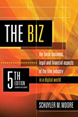 The Biz, 5th Edition: The Basic Business, Legal and Financial Aspects of the Film Industry in a Digital World Kindle Edition