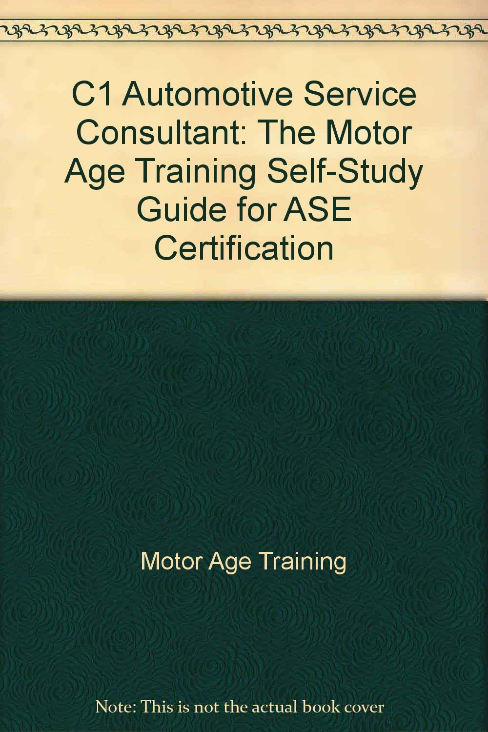 C1 Automotive Service Consultant The Motor Age Training Self Study