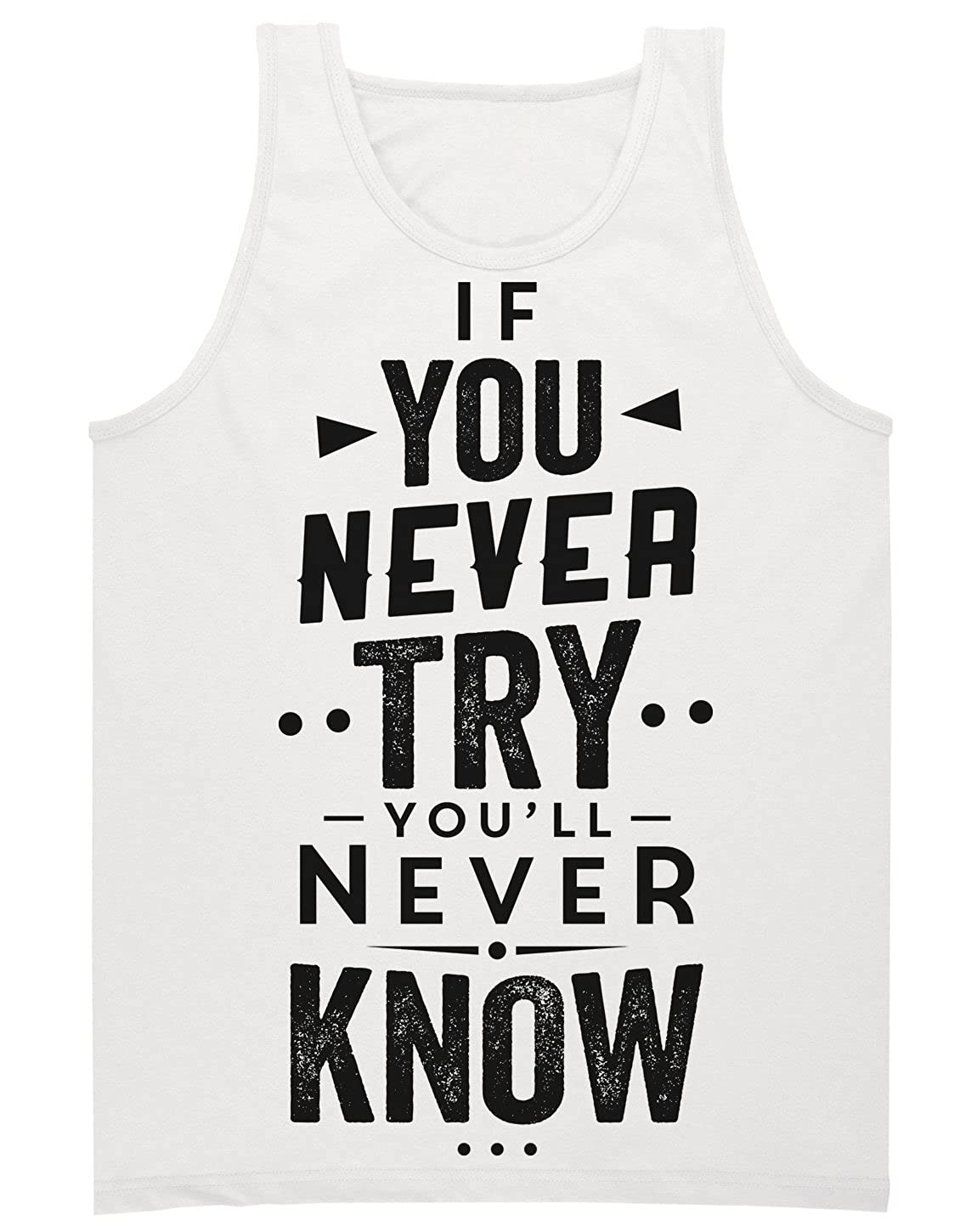 Finest Prints Never Try Youll Never Know Mens Tank Top Shirt