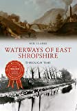 Waterways of East Shropshire Through Time
