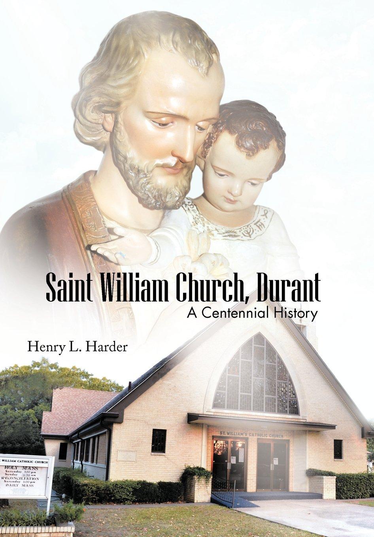 Saint William Church, Durant: A Centennial History pdf