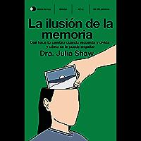 La ilusión de la memoria: Qué hace tu cerebro cuando recuerda y olvida y cómo se le puede engañar (Spanish Edition)