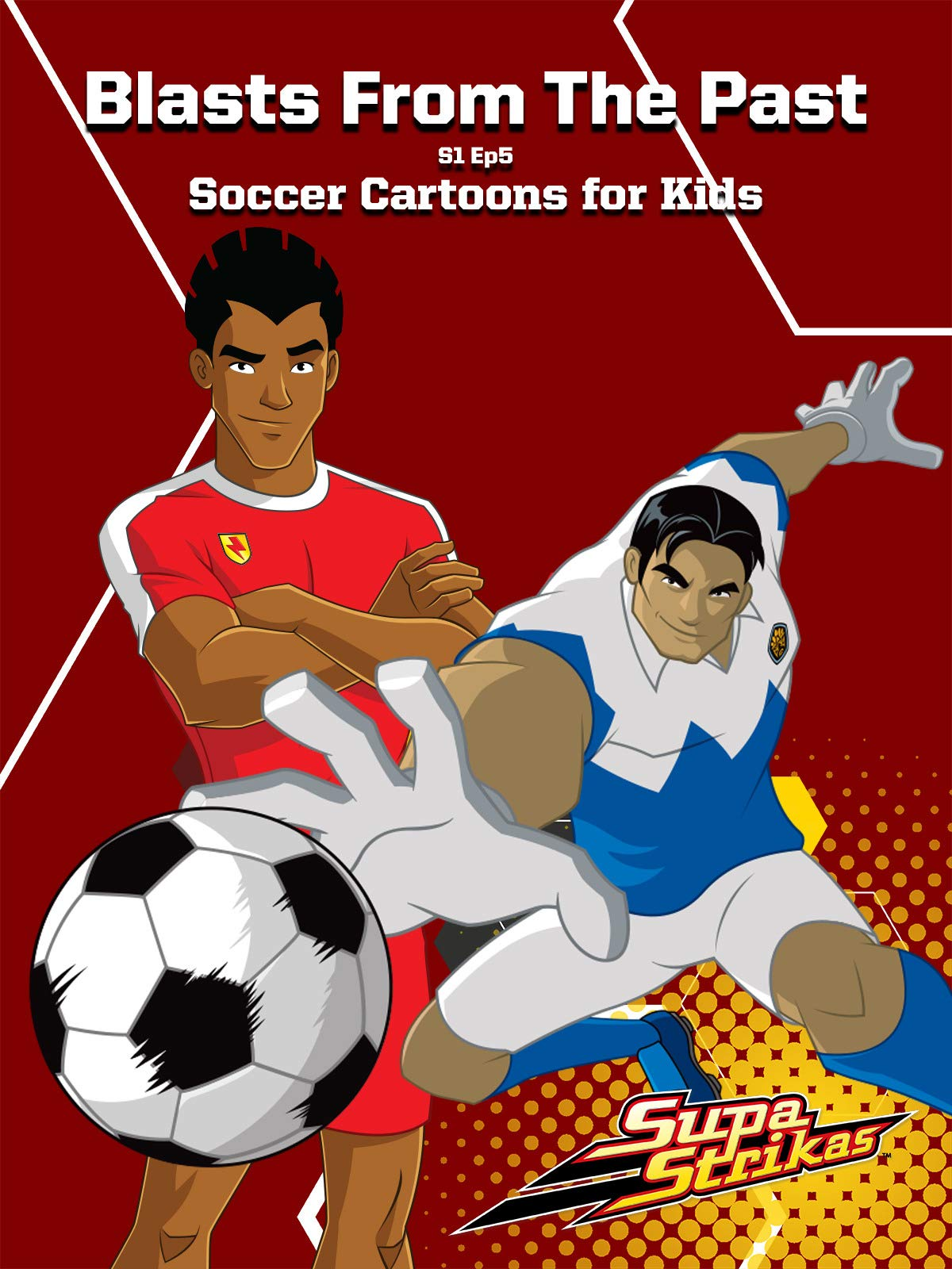 Blasts From The Past - S1 Ep5 - Supa Strikas - Soccer Cartoons for Kids