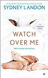 Watch Over Me: A Danvers Novel (Danvers series)
