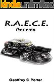 R.A.E.C.E. Genesis (RAECE Book 1)