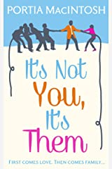 It's Not You, It's Them Kindle Edition