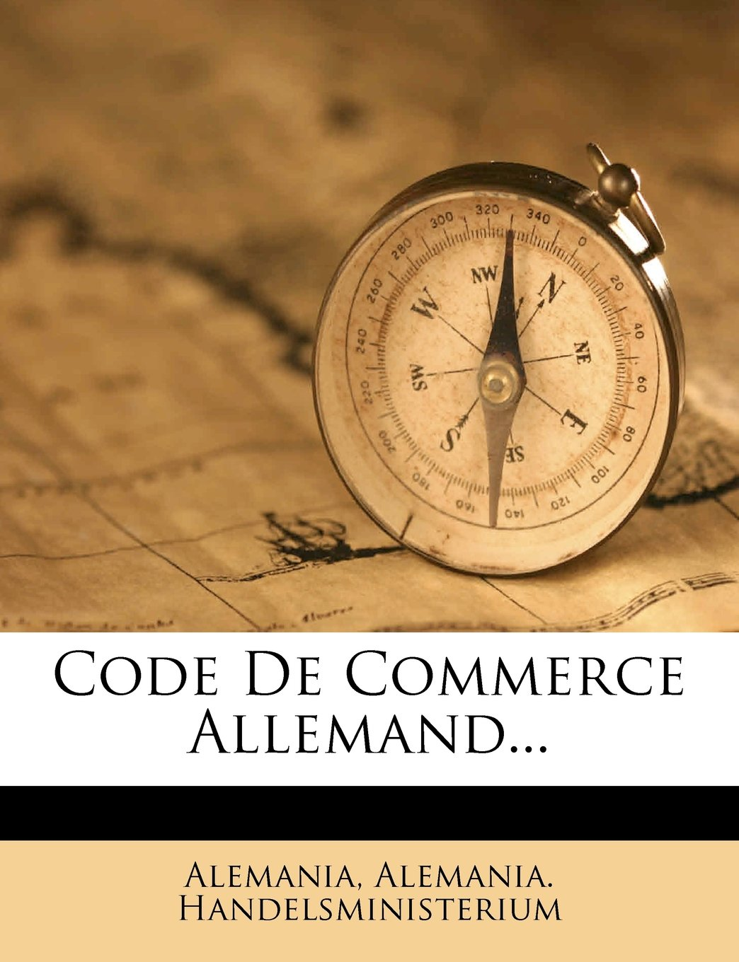 Code de Commerce Allemand. Broché – 12 mars 2012 Alemania Handelsministerium Nabu Press 1277675562 History / General