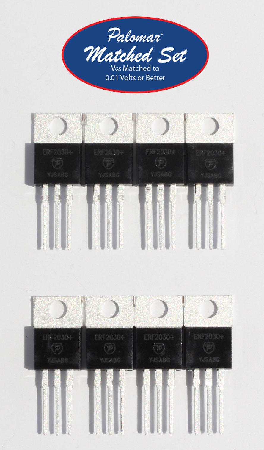 Two (2) Matched Sets of 4 (8 Mosfets Total) ERF2030+ 30 Watt PEP RF Power Mosfet Transistor in TO-220 Package