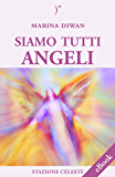Siamo Tutti Angeli: 4 (Stazione Celeste eBook)