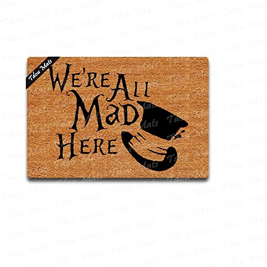 Tdou Felpudo de Bienvenida Texto en inglés We Are All Mad Here (30 ...