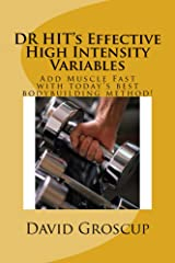 """DR HIT""""s Effective High Intensity Variables (DR HIT's Ultimate BodyBuilding Guide High Intensity Methods For Rapid Muscle Growth: Book 1) Kindle Edition"""