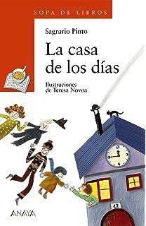 La Casa de Los Dias (Sopa de Libros) (Spanish Edition)