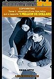 COPYWRITING. Tome 1 : structure d'une 1ère lettre qui a rapporté 1 MILLION DE DOLLARS (Le copywriting)