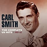 Carl Smith: Complete US Hits - 1951-62