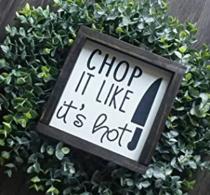 NOT BRANDED Chop It Like Its Hot Kitchen Signs Kitchen Decor Wood Kitchen Signs Gallery Wall Kitchen Wall Art Framed Signs Farmhouse Decor