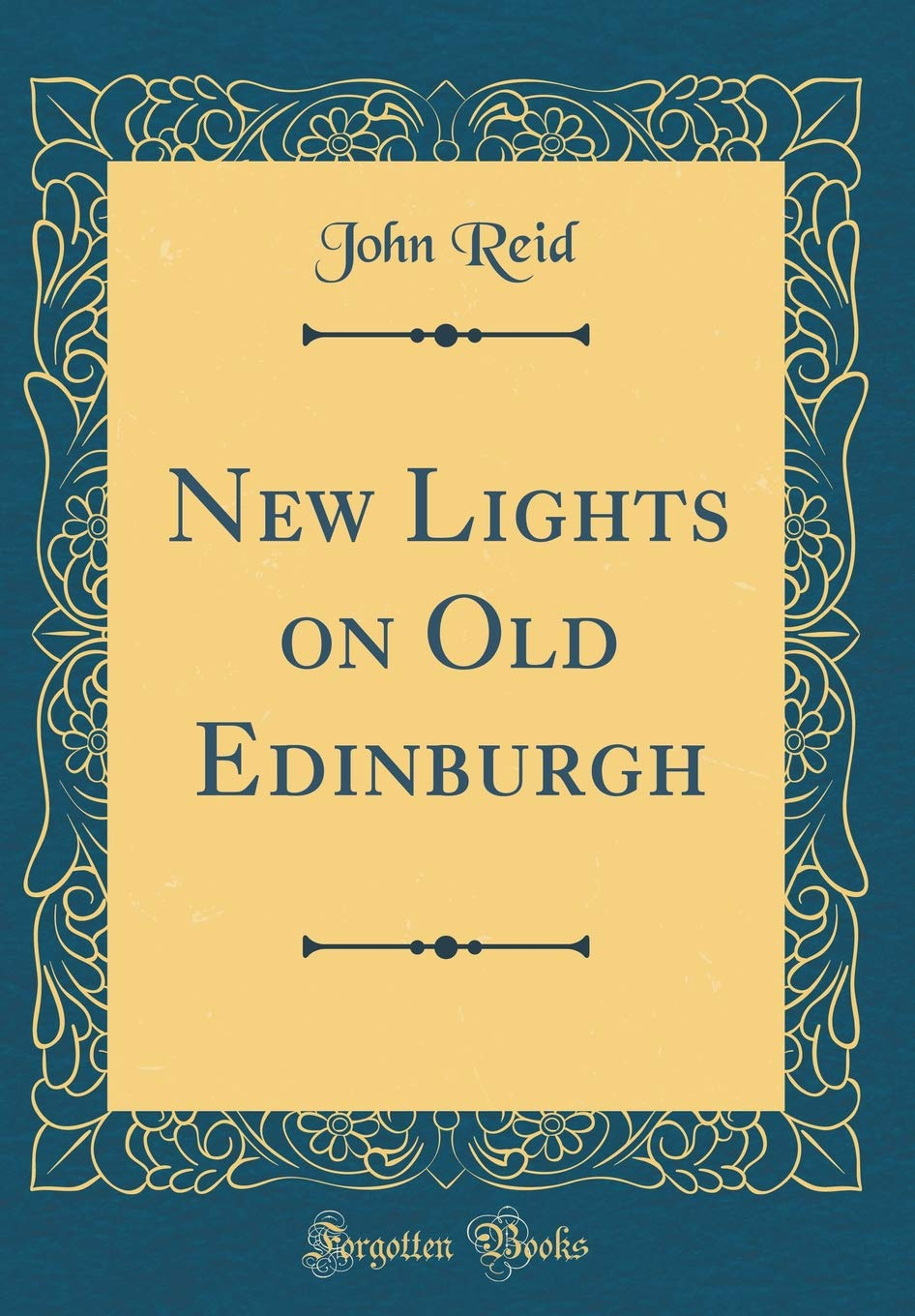 New Lights on Old Edinburgh (Classic Reprint) ebook