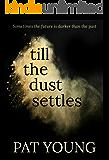 Till the Dust Settles