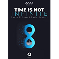Time is not infinite: 12 principles to make the best use of your time (English Edition)