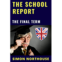 The School Report: The Final Term (The School Days Series Book 2)