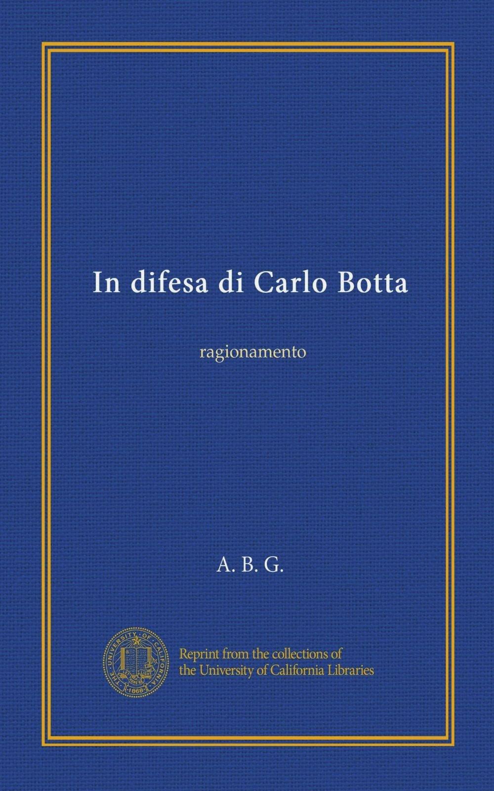 Download In difesa di Carlo Botta (Vol-1): ragionamento (Italian Edition) PDF