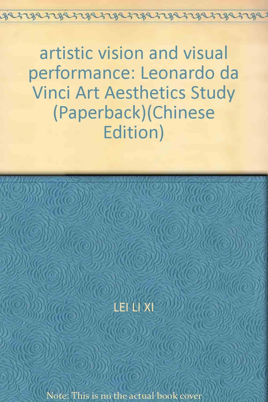 artistic vision and visual performance leonardo da vinci art aesthetics study paperback