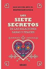 Los siete secretos de las relaciones sanas y felices (Spanish Edition) Paperback