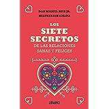 Los siete secretos de las relaciones sanas y felices (Crecimiento personal) (Spanish Edition)