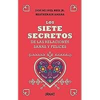 Siete Secretos de Las Relaciones Felices Y Saludables, Los
