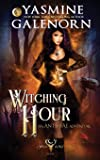 Witching Hour: An Ante-Fae Adventure (Wild Hunt)
