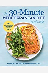 The 30-Minute Mediterranean Diet Cookbook: 101 Easy, Flavorful Recipes for Lifelong Health Paperback