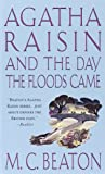 Agatha Raisin and the Day the Floods Came (Agatha Raisin Mysteries, No. 12)