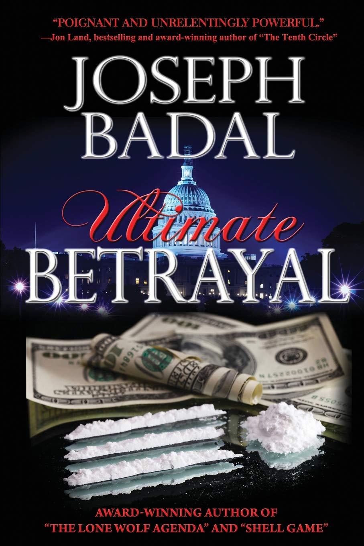 Ultimate Betrayal: Joseph Badal: 9780615972701: Amazon.com ...