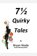 7 1/2 Quirky Tales Kindle Edition
